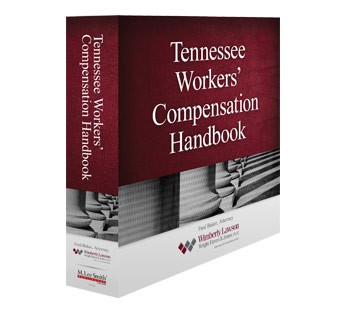 Tennessee Workers' Compensation Handbook, 6th Edition