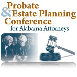 Probate & Estate Planning Conference for Alabama Attorneys: Materials Only