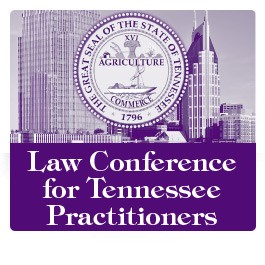 The 10th Annual Law Conference for Tennessee Practitioners - Materials Only