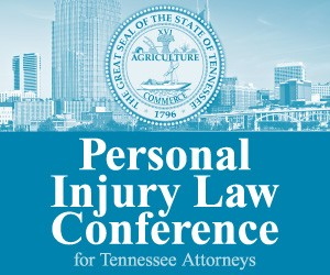 Personal Injury Law Conference for Tennessee Attorneys