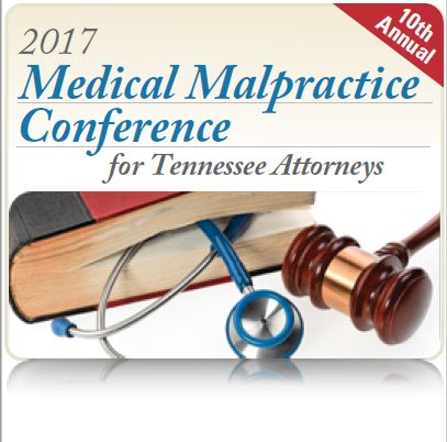 10th Annual Medical Malpractice Conference for Tennessee Attorneys