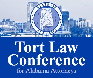 2015 Tort Law Conference for Alabama Attorneys - Materials Only