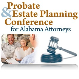 Probate & Estate Planning Conference for Alabama Attorneys